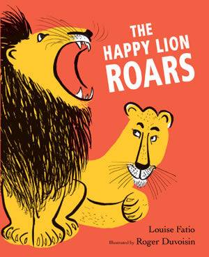 The Happy Lion Roars by Louise Fatio and Roger Duvoisin